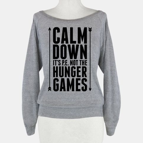 CALM DOWN. It's P.E. Not The Hunger Games T-Shirts   LookHUMAN
