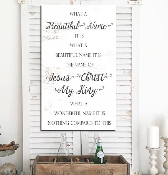 What A Beautiful Name Wall Art The Name Of Jesus Farmhouse Wall