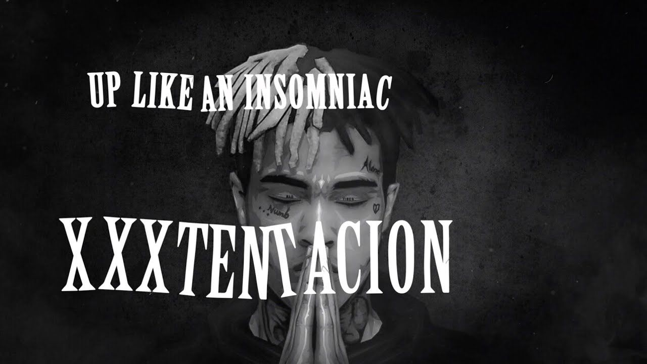 XXXTENTACION - UP LIKE AN INSOMNIAC (Lyrics / Lyric Video