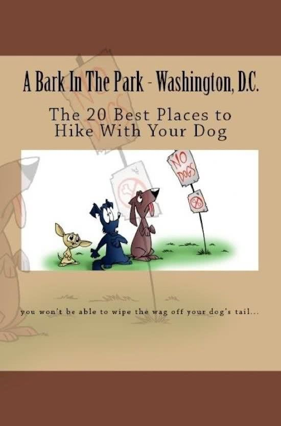 A Bark In The Park-Washington,DC: The 20 Best Places To Hike With Your Dog