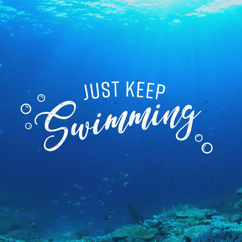 Just Keep Swimming Disney Disney quote Finding Nemo