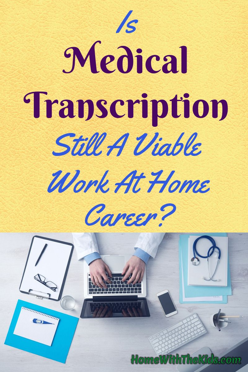 Is Medical Transcription Still A Viable Work At Home Career