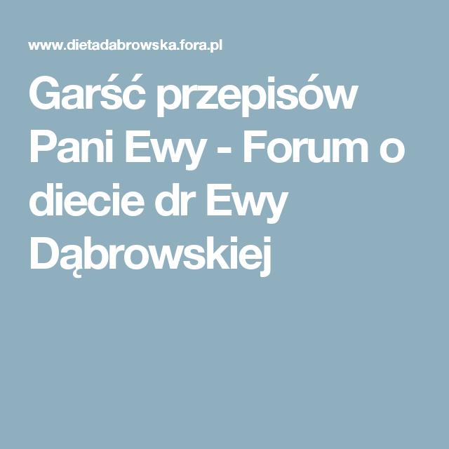 Garsc Przepisow Pani Ewy Forum O Diecie Dr Ewy Dabrowskiej Food