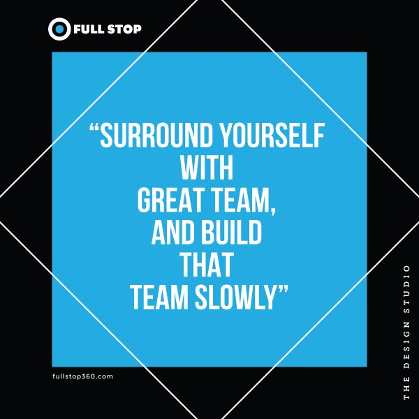 Business Sayings – Surround yourself with right set of