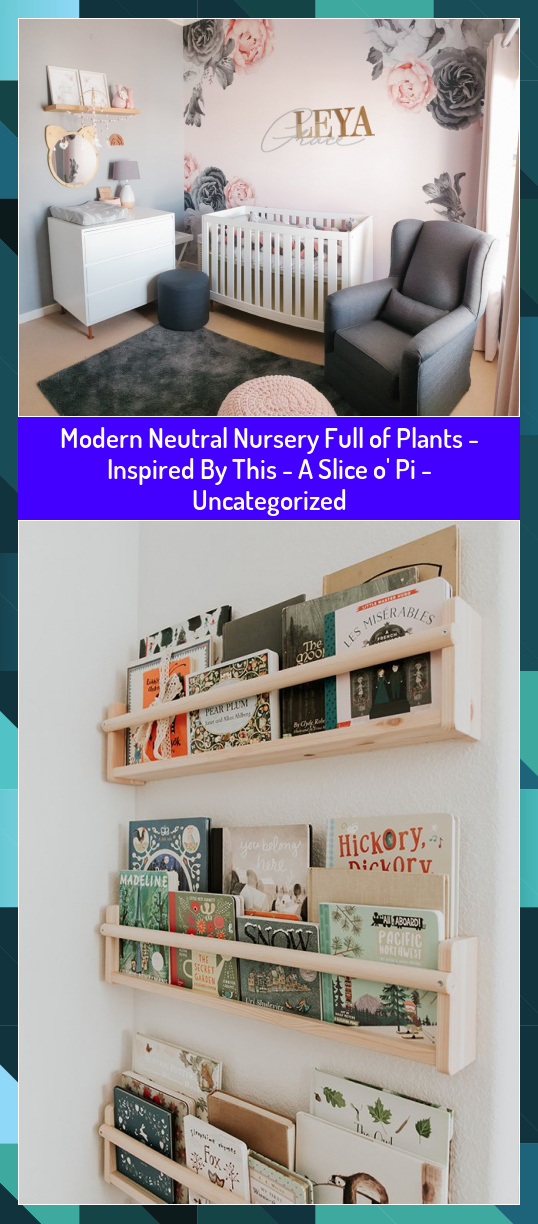 Modern Neutral Nursery Full of Plants  Inspired By This  A Slice o Pi  Uncategorized