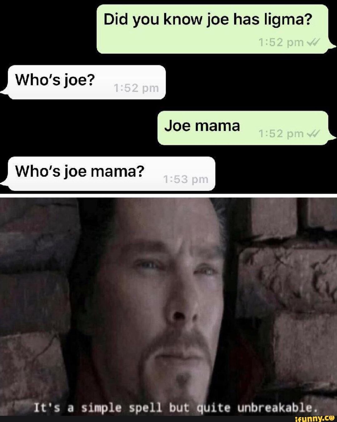 Did You Know Joe Has Iigma Who S Joe Joe Mama Who S Joe Mama It S A Slmple Spell But Quite Unbreakable Ifunny Memes Silly Memes Did You Know I really have no clue who he is, and i'm wondering if any of you knew who joe was. ifunny memes silly memes