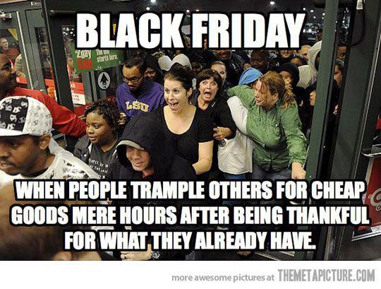 Black Friday Funny Thanksgiving Memes Black Friday Memes Black Friday Funny