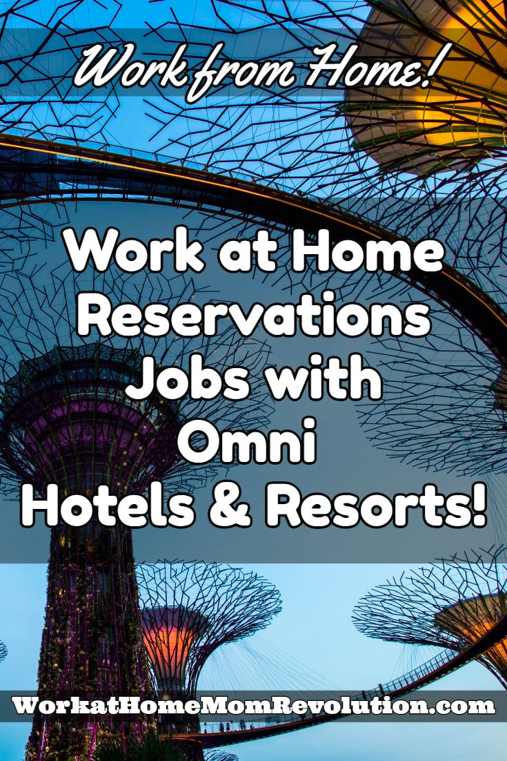 Work At Home Reservations Jobs With Omni Hotels And Resorts Job Extra Money Life Hacks