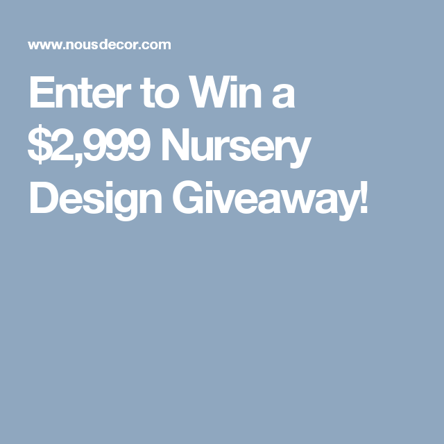 Enter to Win a $2,999 Nursery Design Giveaway!