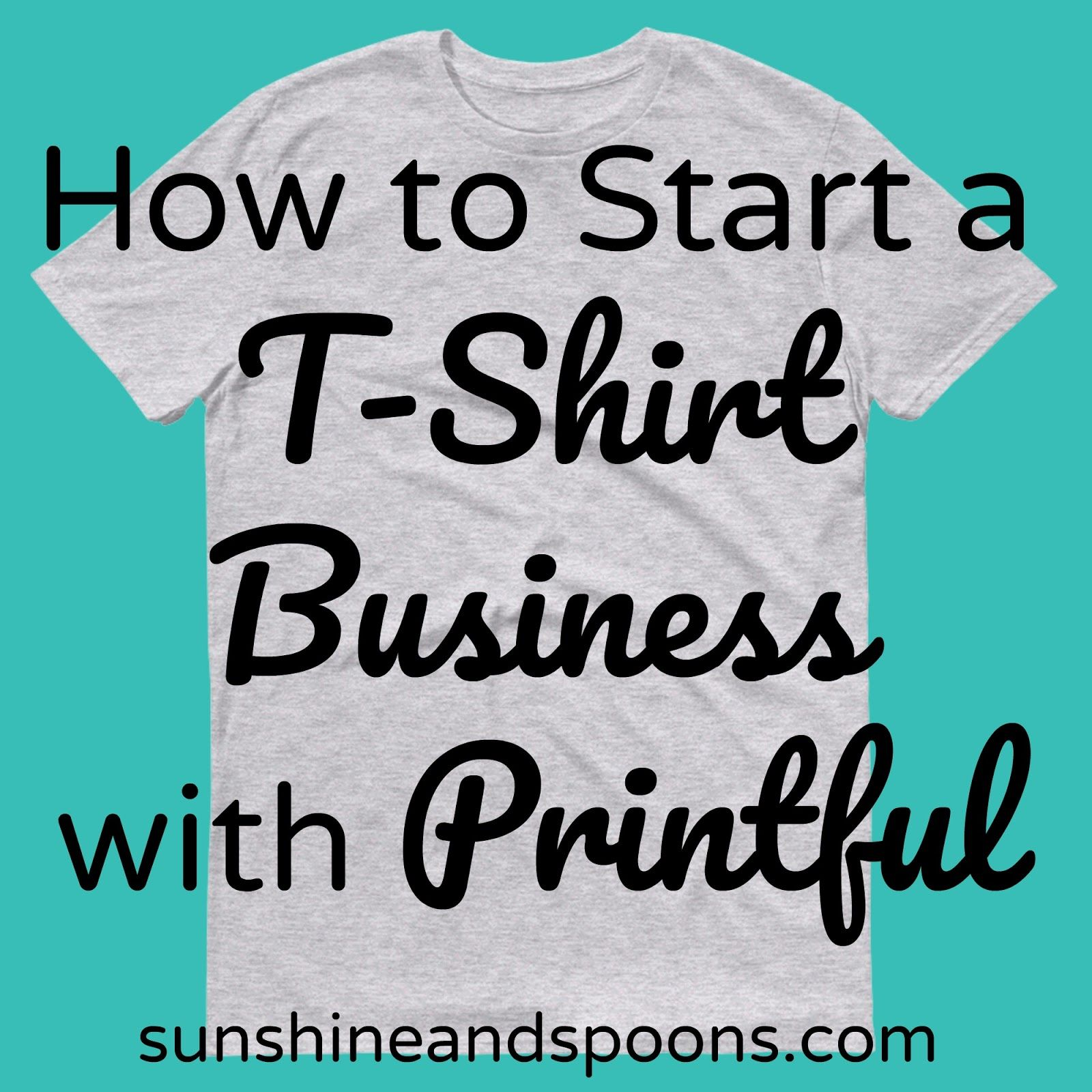 6c0d32ed7c37b How to Start an Online T-Shirt Business with Printful