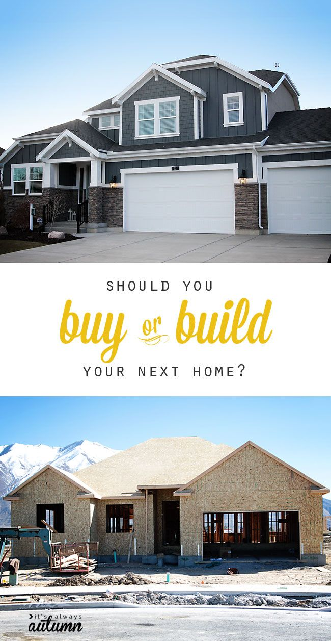 Should You Buy Or Build Your Next Home The Pros And Cons It S Always Autumn Next At Home Building A New Home House