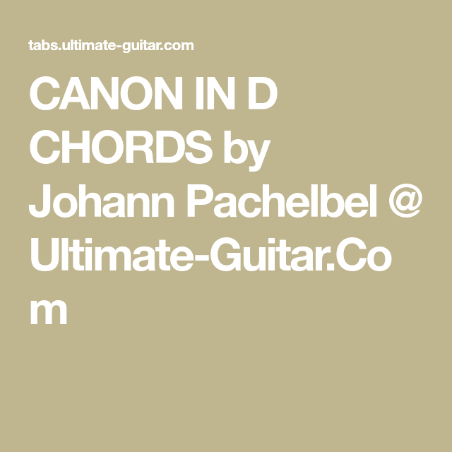 Canon In D Chords By Johann Pachelbel Ultimate Guitar Music