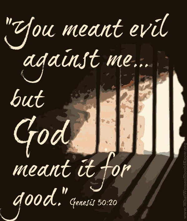 Genesis 50:20 What you meant for evil, God meant for good. What a beautiful promise!...Amen.   Word of god,  Finding god, God loves me