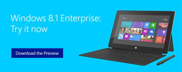 Microsoft Makes Windows 8.1 Enterprise Preview Available -  [Click on Image Or Source on Top to See Full News]