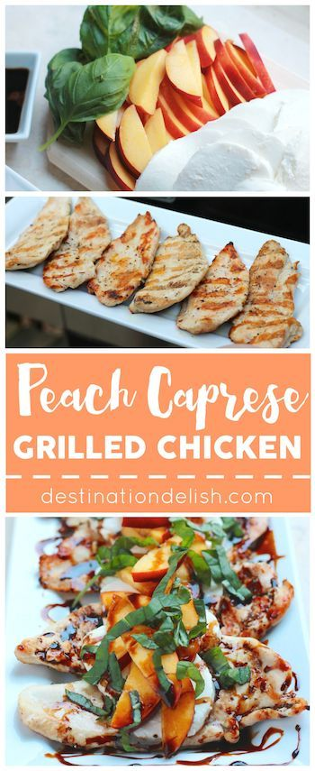 Peach Caprese Grilled Chicken   Destination Delish