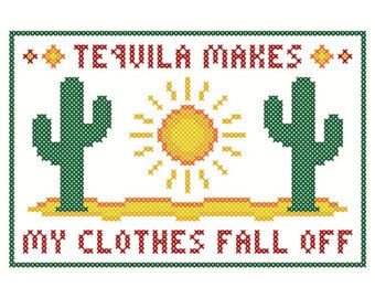 Tequila Makes My Clothes Fall Off - Sassy Sampling Cross Stitch Chart