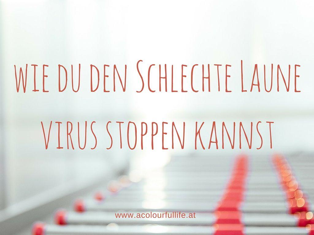 Wie du den Schlechte Laune Virus stoppen kannst