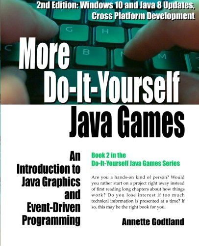 More do it yourself java games an introduction to java graphics and more do it yourself java games an introduction to java graphics and event driven programming volume 2 solutioingenieria Image collections