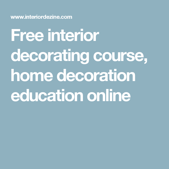 Free interior decorating course home decoration education online