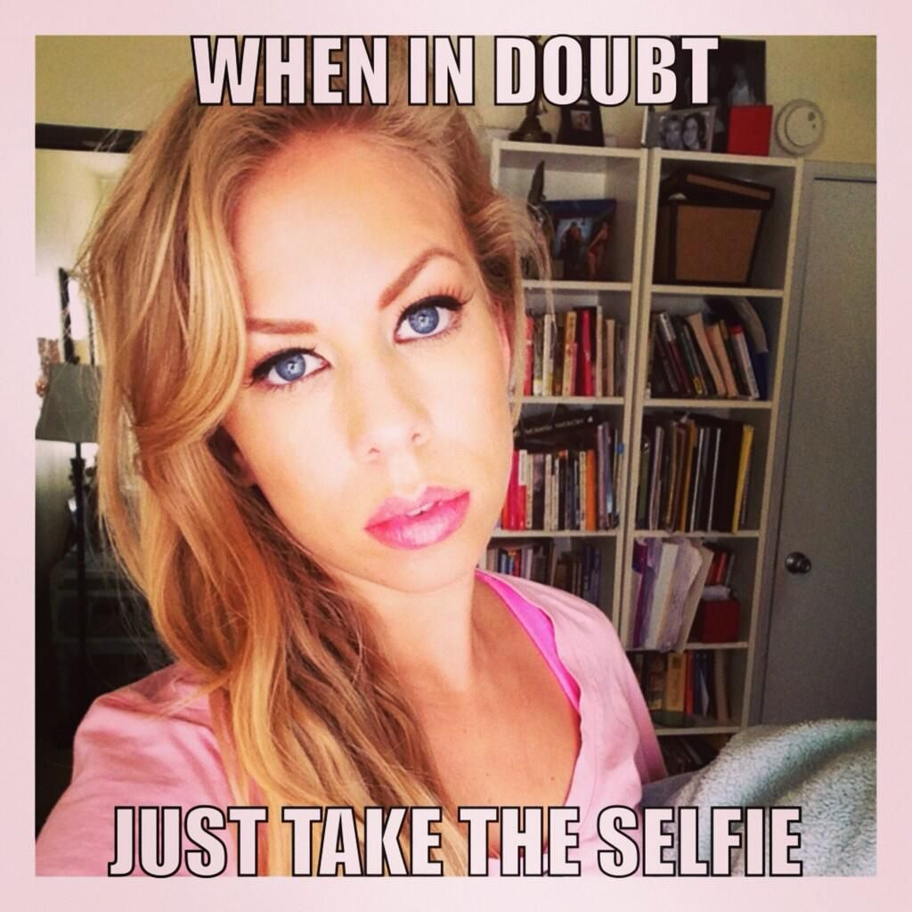 When in doubt, just take the #selfie