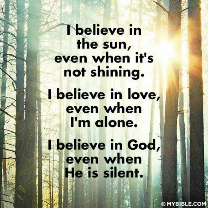 I Believe In The Sun Even When It S Not Shining With Images