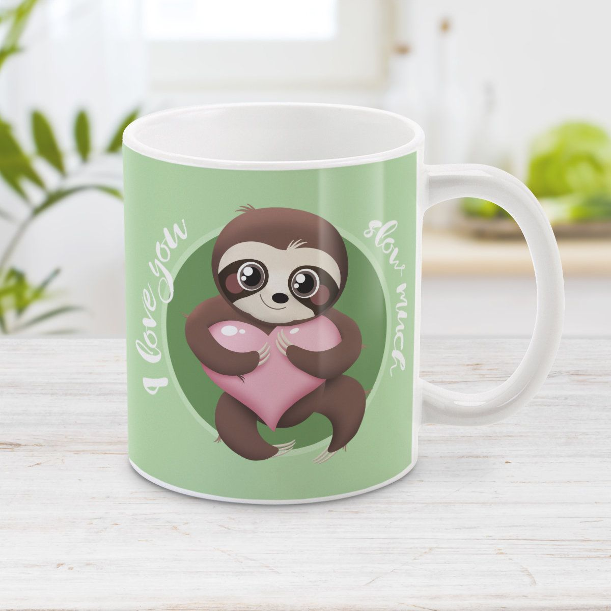 I Love You Slow Much, Cute Sloth Mug, pink heart green