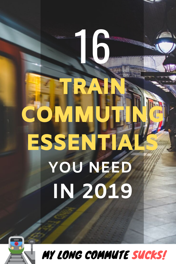 16 Train Commuting Essentials You Need In 2020 Updated
