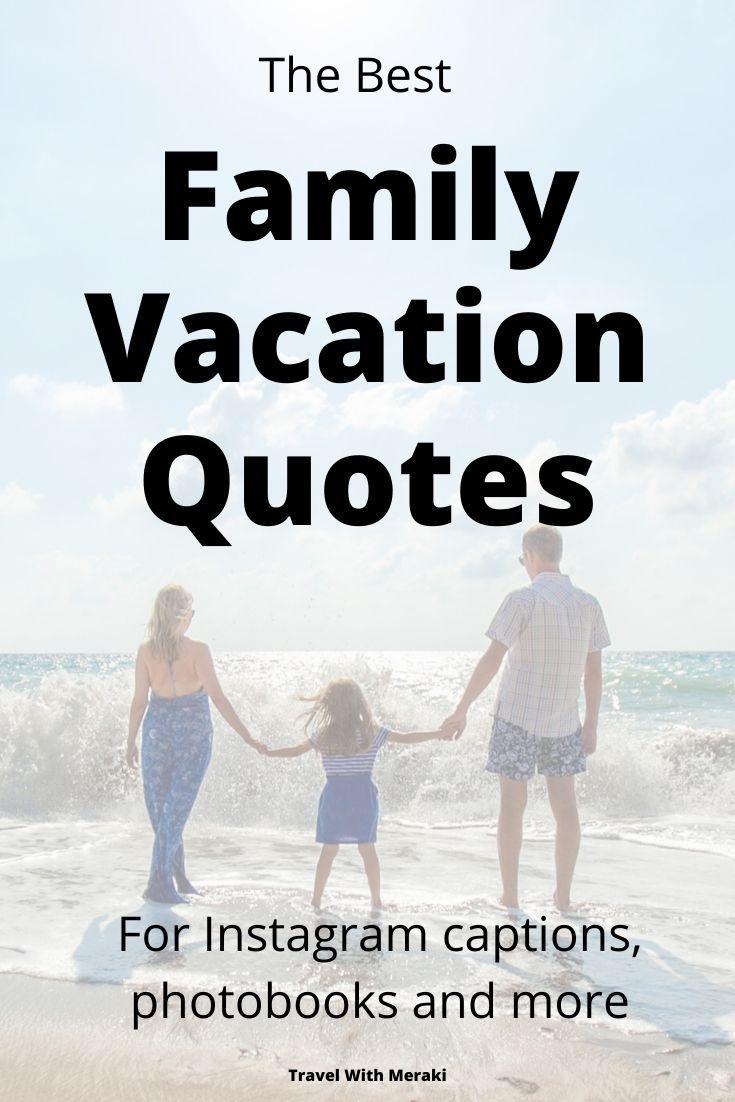 Caption For Family Trip Photos