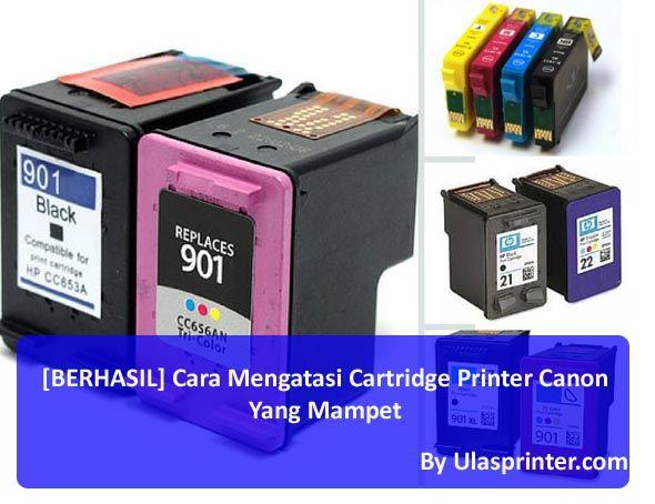 Berhasil Cara Mengatasi Cartridge Printer Canon Yang Mampet
