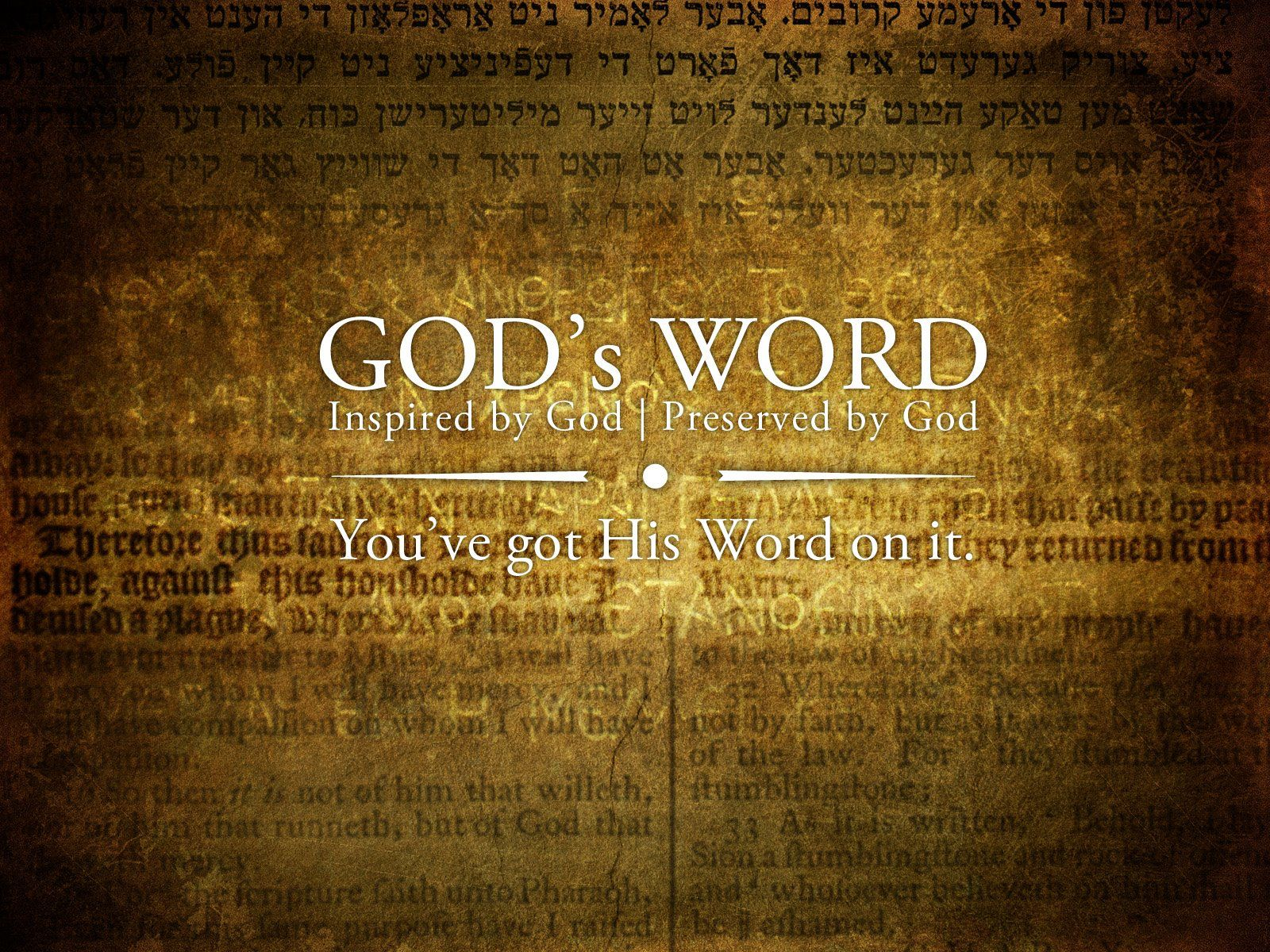 God's Word (Inspired by God | Preserved by God) You've got His Word on it.  | Christian wallpaper, Free christian wallpaper, Words