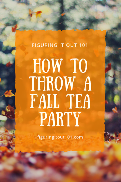 How To Throw A Fall Tea Party