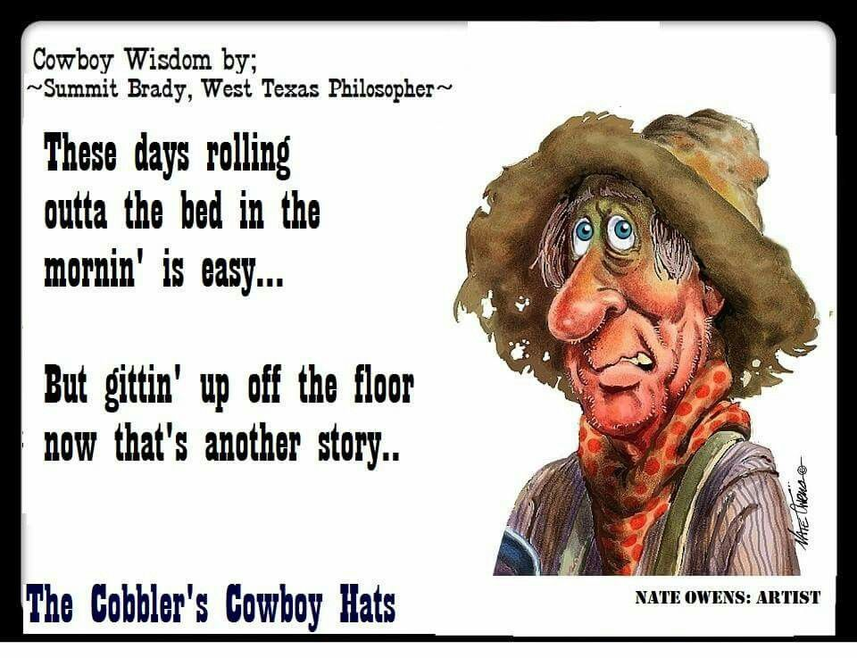 Pin By Lou Purchase On The Cobblers Cowboy Hats Wisdom With Images Cowboy Quotes Cowboy Humor Funny Cartoons
