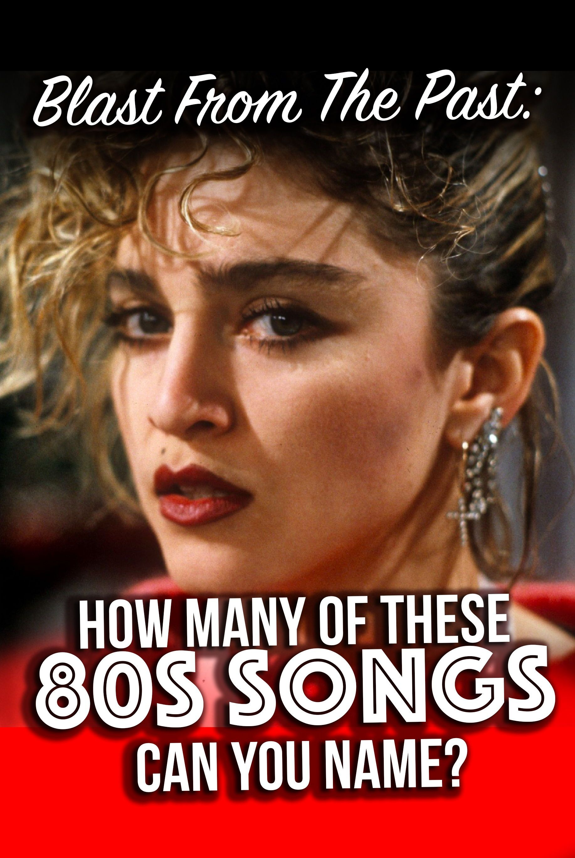 Blast From The Past How Many Of These 80s Songs Can You