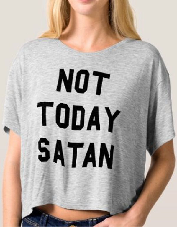 bb43ea99f9efa Not Today, Satan T-shirt | Zazzle.com | Girly Sarcasm Humor | Coffee ...
