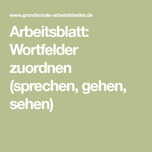 Arbeitsblatt: Wortfelder zuordnen (sprechen, gehen, sehen) | Schule ...