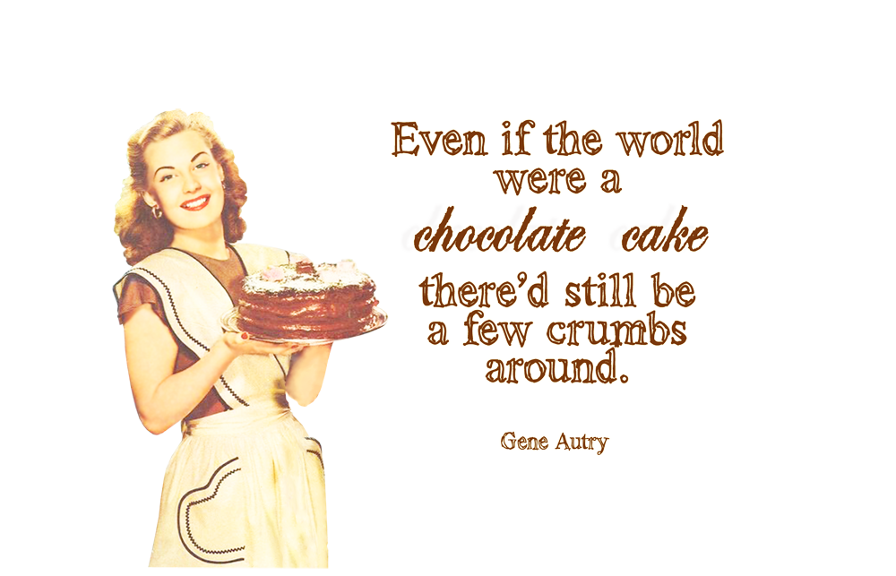Quirky Quotes By Vintage Jennie Chocolate Cake Crumbs Quirky Quotes Foodie Quotes Cake Design Inspiration