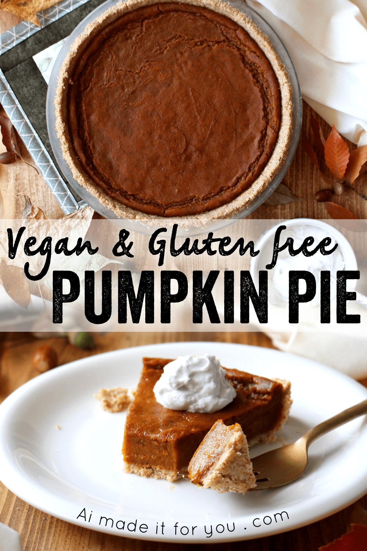 Vegan Pumpkin Pie Gluten Free Recipe Ai Made It For You Recipe Vegan Pumpkin Pie Vegan Pumpkin Pie Recipe Vegan Pumpkin