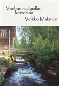 Veikko Mäkinen: Vanhan myllysillan kertomaa. Nordbooks 2014. #kirjat #Lappi