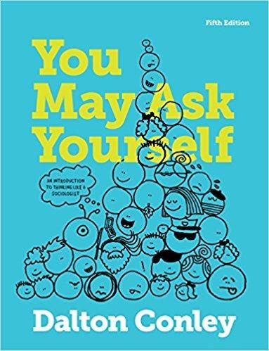 You may ask yourself an introduction to thinking like a sociologist you may ask yourself an introduction to thinking like a sociologist 5th edition by dalton fandeluxe Images
