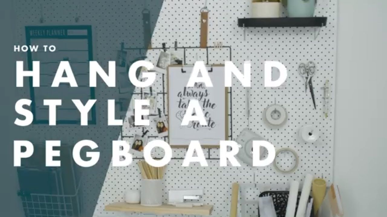 How To Install And Style A Pegboard In 2021 Peg Board Installation Storage Solutions