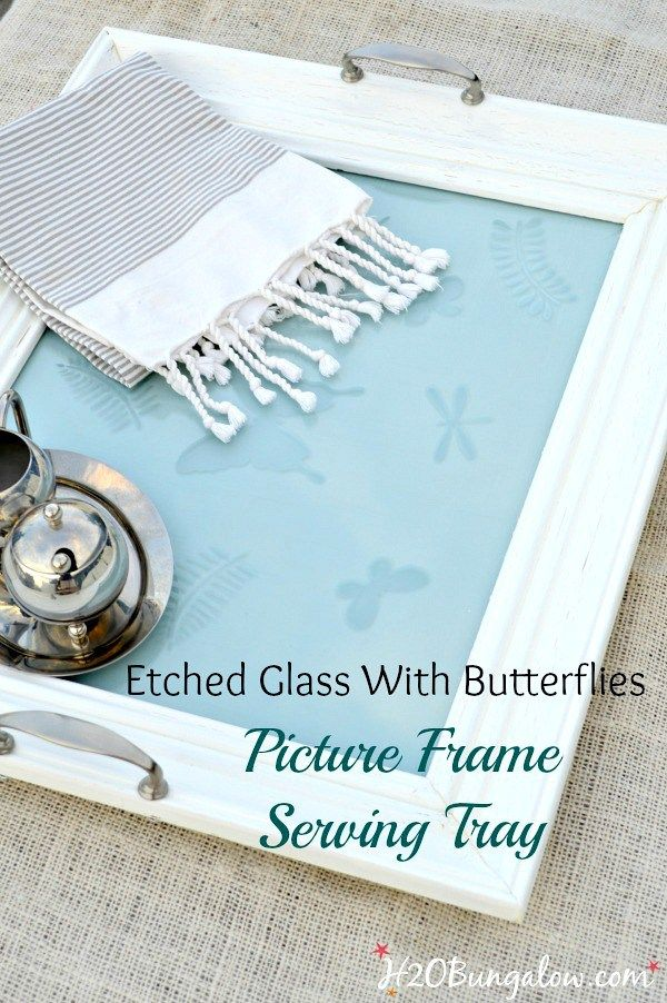 DIY Picture Frame Serving Tray Tutorial | Trays, Butterfly and Tutorials