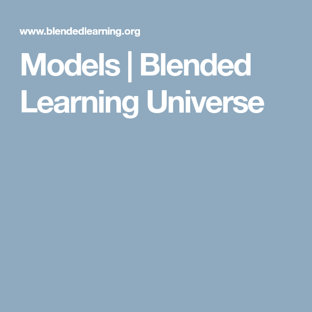 Models Blended Learning Universe Differentiated Instruction