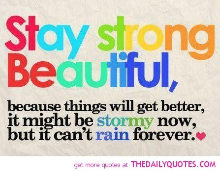 Stay Strong The Daily Quotes Bullying Quotes Stay Strong Beautiful Stay Strong Quotes