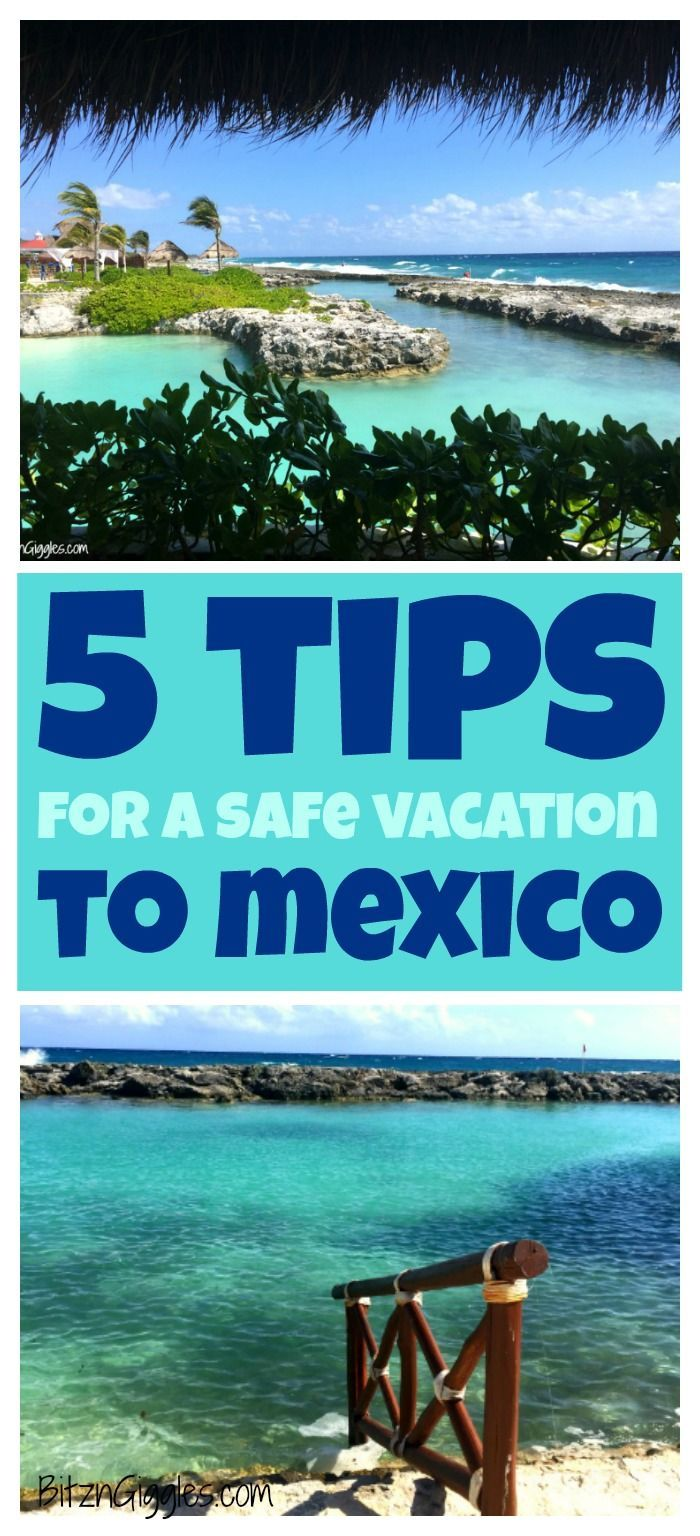 5 Tips for a Safe Vacation to Mexico | Safe vacations ...