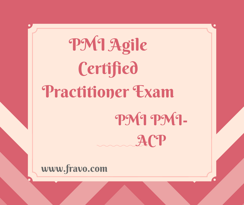 Exam Pmi Acp Pmi Agile Certified Practitioner Exam Latest And