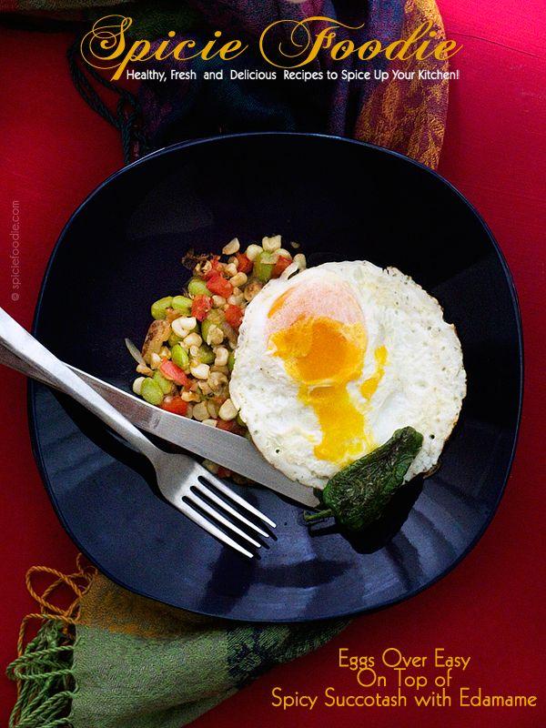 Eggs Over Easy On Top of Spicy Succotash with Edamame   #spicyfood #succotash #eggs #MeatlessMonday #vegan #corn