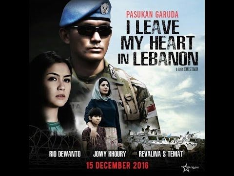 PASUKAN GARUDA: I LEAVE MY HEART IN LEBANON (2016) | INDOMOVIE888