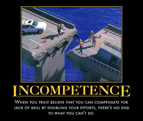 Incompetence Demotivational Poster Corporate Truths