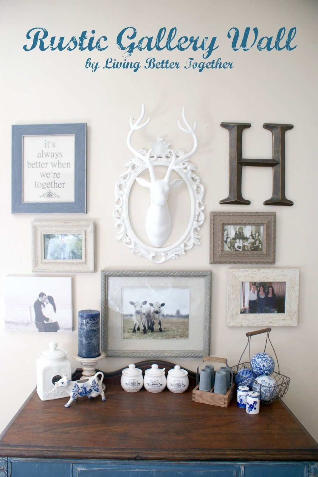 Rustic Gallery Wall Using Blues And Neutrals For A French Country Feel Www Livingbettertogether Com Rustic Gallery Wall Gallery Wall Diy Gallery Wall