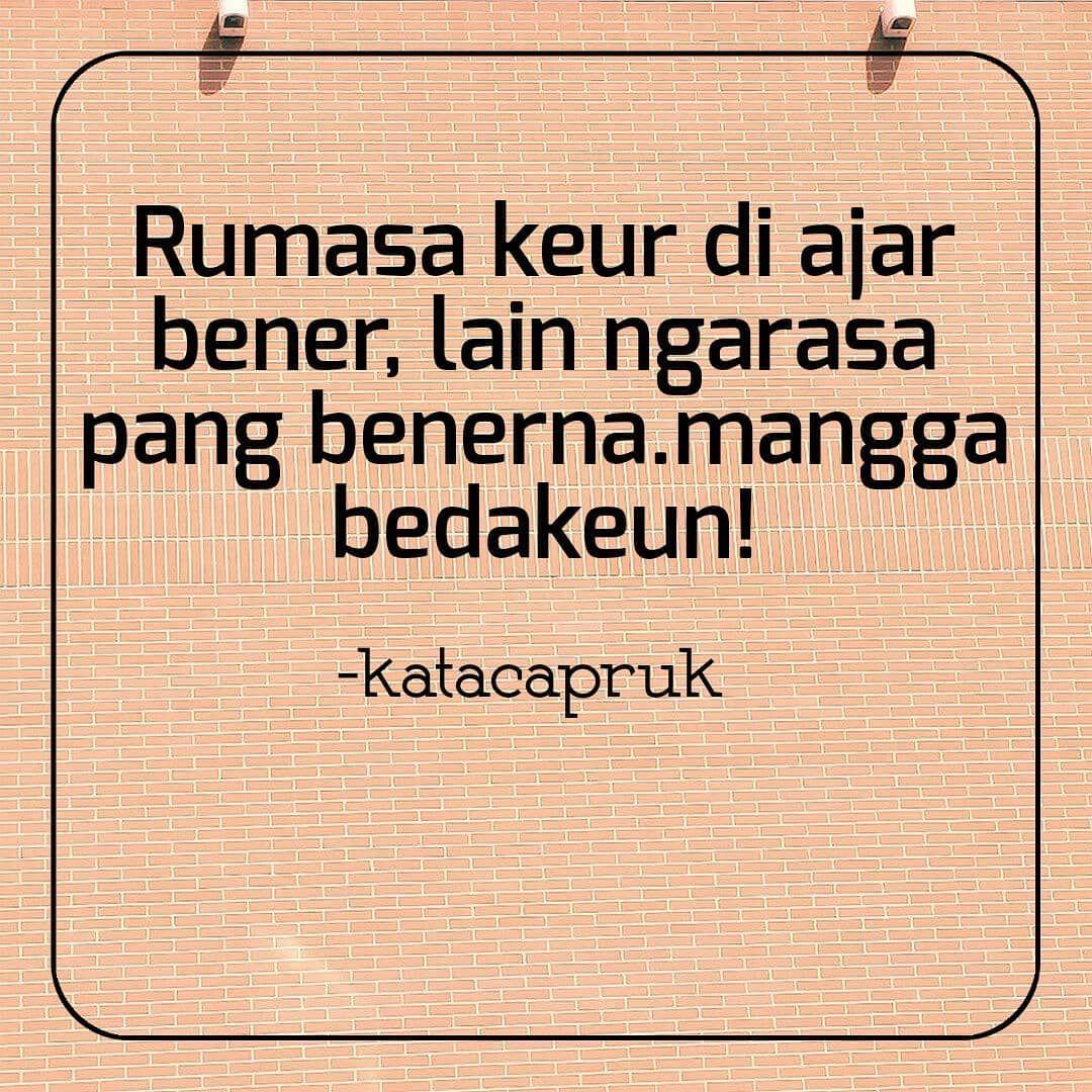 Rumasa Aingmah Teu Jiga Sia Quotes Quoteoftheday Katacapruk
